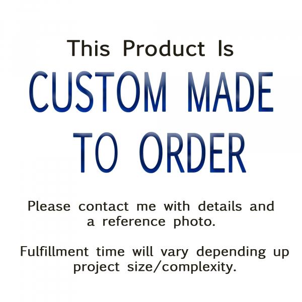 Custom Made to Order